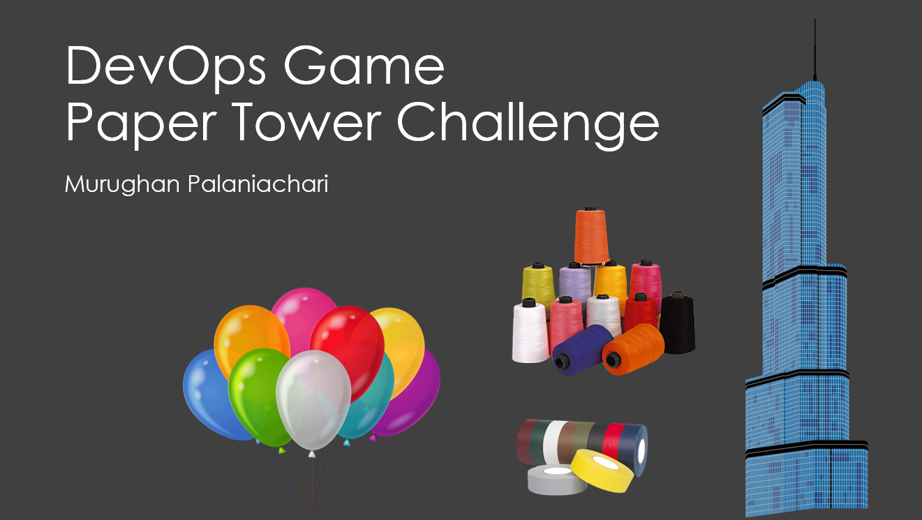 In This Simulation We Will Apply DevOps Values And Culture Building The Tallest Paper Tower